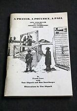 Love - A Prayer A Poultice A Pall: Life and Death in Yuma Arizona 1854-1893