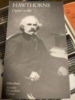 OPERE SCELTE  NATHANIEL HAWTHORNE I Meridiani - Mondadori - No Edicola 2001