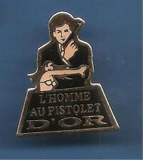 Pin's pin Movie CINEMA JAMES BOND 007 L' HOMME AU PISTOLET D' OR ( ref F)