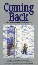 Coming Back : The Science of Reincarnation by A. C. Bhaktivedanta Prabhupada