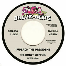 "THE HONEY DRIPPERS "" IMPEACH THE PRESIDENT "" / "" YELLOW SUNSHINE "" NEW UK 7"