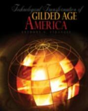 Technological Transformation of Gilded Age America by STRANGES  ANTHONY