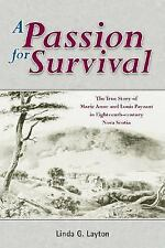 A Passion for Survival: The True Story of Marie Anne and Louis Payzant-ExLibrary