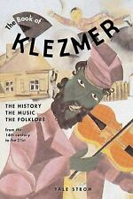 The Book of Klezmer: The History, the Music, the Folklore, Strom, Yale, New Book
