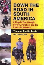 Down the Road in South America: A Bicycle Tour through Poverty, Paradise, and th
