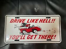 """Vintage """"Drive like Hell!!"""" Front Booster License Plate"""