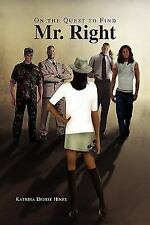 On the Quest to Find Mr. Right by Katrina Denise Hines (2010, Paperback)