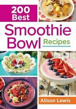 200 BEST SMOOTHIE BOWL RECIPES - LEWIS, ALISON - NEW PAPERBACK BOOK