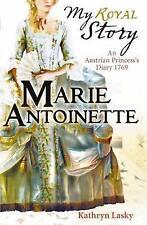 My Royal Story Marie Antoinette Kathryn Lasky An Austrian Princess's Diary 1769
