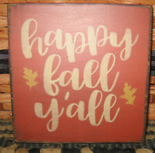PRIMITIVE  COUNTRY  HAPPY FALL Y'ALL mini  sq   SIGN  fall~autumn~harvest