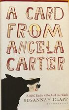 A Card from Angela Carter by Susannah Clapp very good used cond hardback 2012