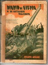 Melani R.; DIARIO DI GUERRA DI UN ARTIGLIERE SCALCINATO ; Pistoia 1934 AUTOGRAFO