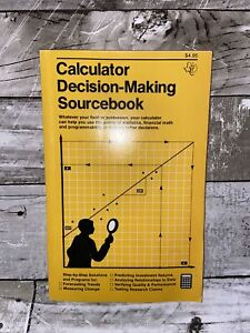 Calculator Decision-Making Sourcebook,Second Edition. By Texas Instruments Inc.