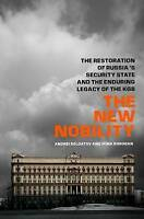 The New Nobility 'The Restoration of Russia's Security State and the Enduring Le