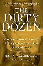 The Dirty Dozen: How Twelve Supreme Court Cases Radically Expanded Government an