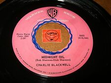 CHARLIE BLACKWELL - MIDNIGHT OIL - NONE OF EM GLOW LIKE / LISTEN - ROCK AND ROLL