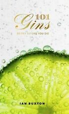 101 Gins: To Try Before You Die New Hardcover Book Ian Buxton