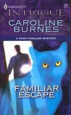 Familiar Escape (Fear Familiar, Book 18) (Harlequin Intrigue Series #905) by Car