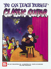 MEL BAY'S YOU CAN TEACH YOURSELF CLASSIC GUITAR BOOK