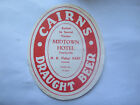 MIDTOWN HOTEL TOWNSVILLE CAIRNS DRAUGHT BEER LABEL 1950s QLD Bottd H D TOBY HART