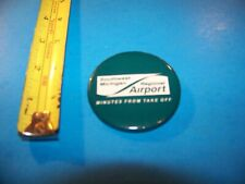 "Southwest Michigan Regional Airport Vintage Button   ""Minutes From Take Off"""
