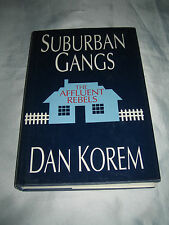 Suburban Gangs The Affluent Rebels by Dan Korem SIGNED 1995 Hardcover