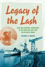Legacy of the Lash: Race and Corporal Punishment in the Brazilian Navy and...