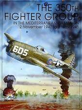 The 350th Fighter Group in the Mediterranean Campaign: 2 November, 1942 to 2...