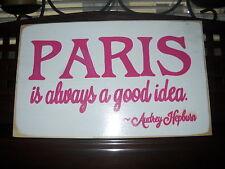 PARIS IS ALWAYS A GOOD IDEA Audrey Hepburn Quote French Sign PLAQUE U-Pik Color