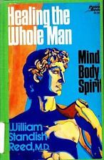 Healing the whole man: Body, mind, and spirit (Power books) Reed, William Stand