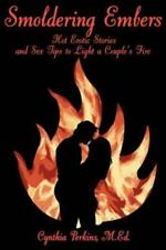 Smoldering Embers: Hot Erotic Stories and Sex Tips to Light a Couple's Fire (Pap