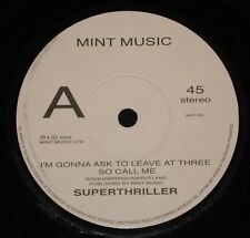 """SUPERTHRILLER : I'M GONNA ASK YOU TO LEAVE AT THREE """" 45"""