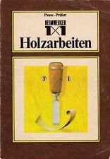 Heimwerker 1x1 Holzarbeiten (altes,bebildertes Fachbuch)2. Auflage 1983 Tischler