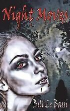 Night Moves: What Is the Price for Loving a Vampire? (Paperback or Softback)