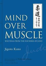 Mind Over Muscle: Writings from the Founder of Judo (Hardback or Cased Book)