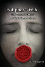 Potiphar's Wife: The Vatican's Secret and Child Sexual Abuse, , , Very Good, 201