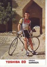 CYCLISME  carte cycliste FREDERIC GARNIER équipe TOSHIBA 1989
