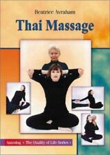 Thai Massage: Knowing Where and How to Touch (Quality of Life, 1)