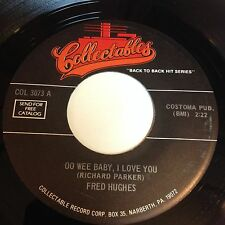 Fred Hughes: Oo We Baby, I Love You / Jimmy Hughes: Steal Away 45 - Soul