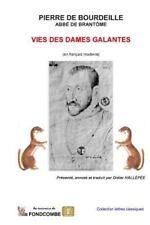 Vies des Dames Galantes (en Français Moderne) by abbé de Brantôme, Pierre,...