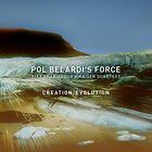 Pol Belardis Force - Creation Evolution [CD]