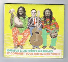 IGNATUS & LES FRÈRES MAKOUAYA - ET COMMENT VOUS FAITES  CHEZ VOUS ? - NEUF NEW