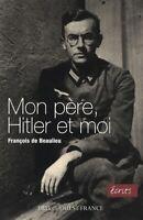 Mon père, Hitler et moi - François De Beaulieu - Livre - 301805 - 2385104