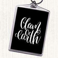 Black White Clean Earth Quote Bag Tag Keychain Keyring