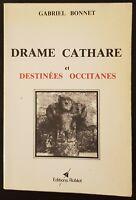 """Livre """"Drame cathare et destinées occitanes"""" Gabriel Bonnet Bon état 1977 ancien"""