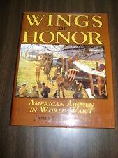 Wings of Honor : American Airmen in WW I by James J., Jr. Sloan (1994,...
