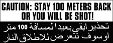 3x8 inch Caution Stay 100 Meters Back Or You Will Be Shot Bumper Sticker -us ops