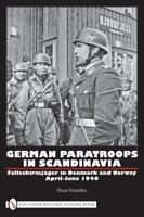 Book - German Paratroops in Scandinavia: Fallschirmjäger in Denmark and Norway