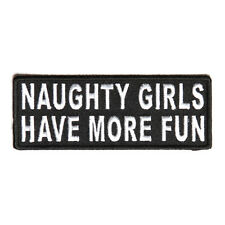 Embroidered Naughty Girls Have More Fun Sew or Iron on Patch Biker Patch