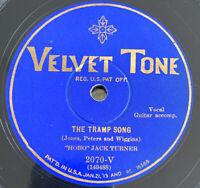 """1929 Bum music HOBO Jack Turner """"THE TRAMP SONG"""" 78 rpm VELVET TONE 2070"""